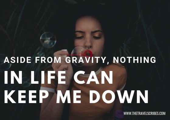 Captions for Facebook - Aside from Gravity nothing in life can keep me down