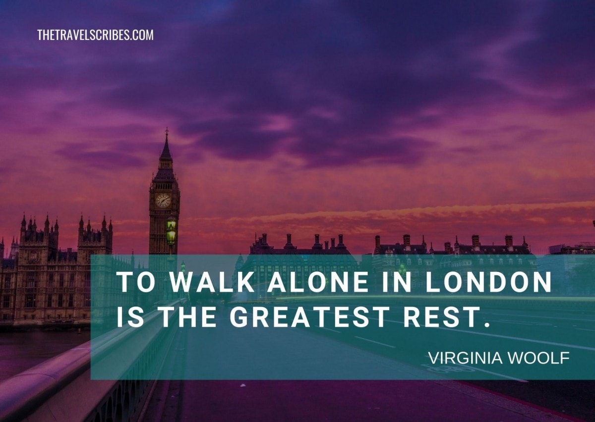 London captions - to walk alone in London is the greatest rest - Virginia Woolf