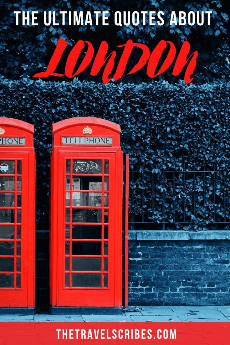 Looking for quotes about London? We've got over 120 of the best quotes and sayings about London for your Instagram, Facebook or social media feed